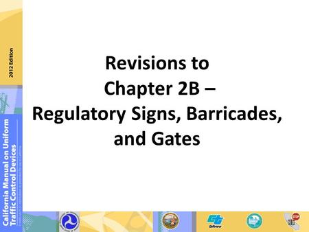Revisions to Chapter 2B – Regulatory Signs, Barricades, and Gates.