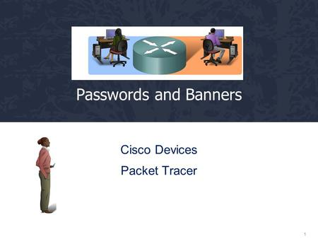 1 Passwords and Banners Cisco Devices Packet Tracer.