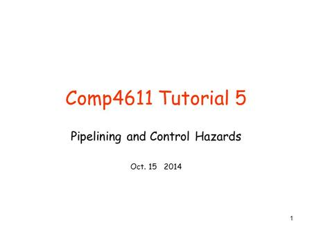 Pipelining and Control Hazards Oct