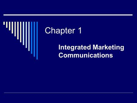 Integrated <strong>Marketing</strong> Communications