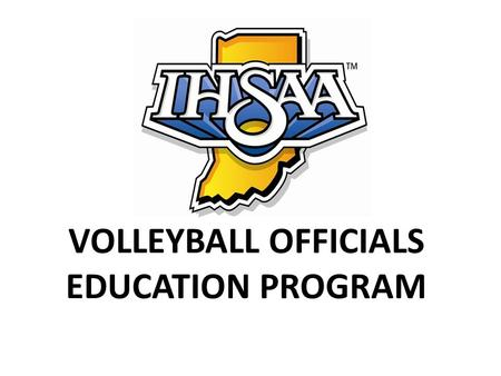 VOLLEYBALL OFFICIALS EDUCATION PROGRAM.