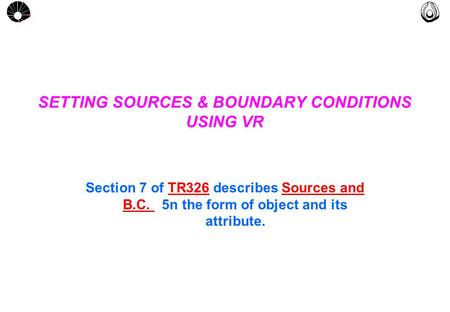 MULTLAB FEM-UNICAMP UNICAMP SETTING SOURCES & BOUNDARY CONDITIONS USING VR Section 7 of TR326 describes Sources and B.C. 5n the form of object and its.