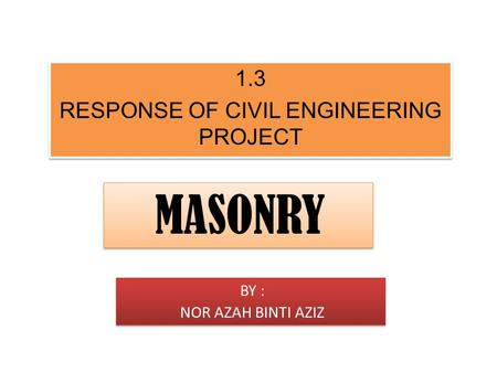 R1.3 RESP1.3 RESPONSE OF CIVIL ENGIONEEONSE OF CIVIL ENGINEERING PROJECT 1.3 RESPONSE OF CIVIL ENGINEERING PROJECT 1.3 RESPONSE OF CIVIL ENGINEERING PROJECT.