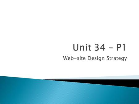 Web-site Design Strategy.  To achieve P1 learners should describe how the websites help the organisations to achieve their purposes and apply the marketing.
