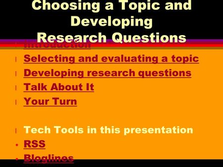 Choosing a Topic and Developing Research Questions