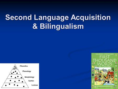 second language and bilingualism Factors or dimensions in bilingualism and sla:  sequential vs simultaneous acquisition  compound vs coordinate input  dominant vs balanced cognitive academic language proficiency (calp), on the other hand, is a level of second language proficiency that requires more specialized grammar.