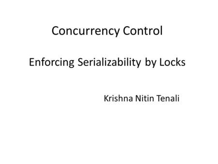 Concurrency Control Enforcing Serializability by Locks