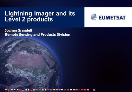 Lightning Imager and its Level 2 products Jochen Grandell Remote Sensing and Products Division.