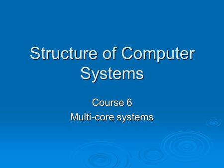 Structure of Computer Systems
