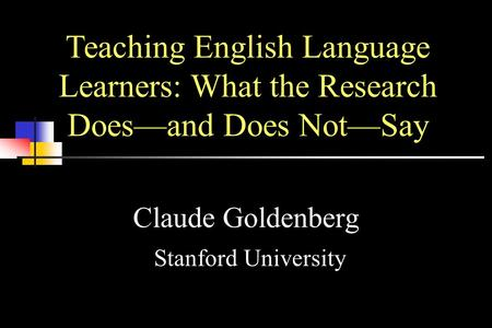 Claude Goldenberg Stanford University