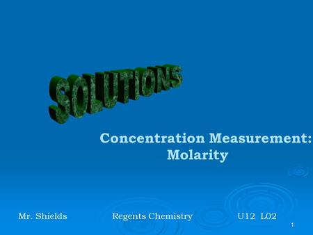 SOLUTIONS Concentration Measurement: Molarity