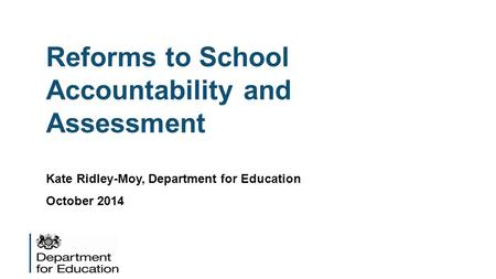 Reforms to School Accountability and Assessment