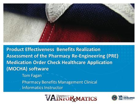 Learning Objectives Understand the Mission of Pharmacy Benefits Management Understand the Background on Pharmacy Re-Engineering Project (PRE) including.