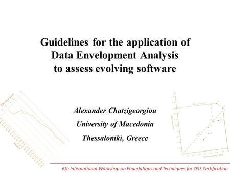 Guidelines for the application of Data Envelopment Analysis to assess evolving software Alexander Chatzigeorgiou University of Macedonia Thessaloniki,