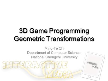 3D Game Programming Geometric Transformations