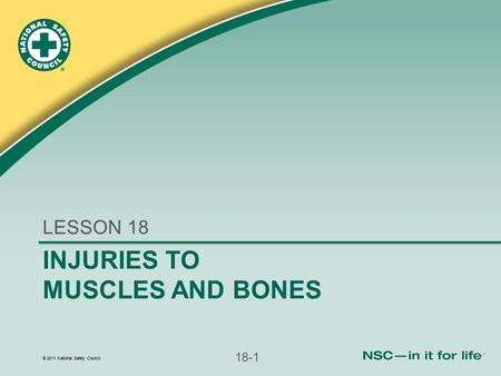 LESSON 18 INJURIES TO MUSCLES AND BONES.
