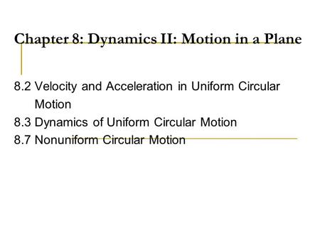 Chapter 8: Dynamics II: Motion in a Plane
