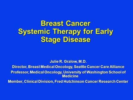 Breast Cancer Systemic Therapy for Early Stage Disease
