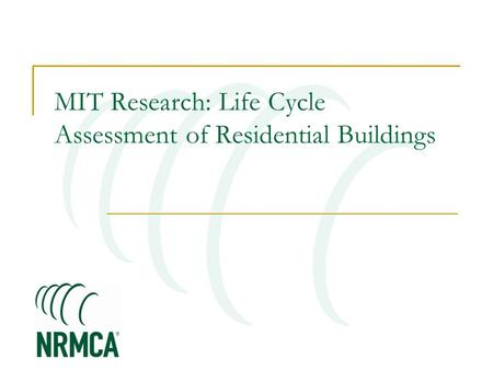 MIT Research: Life Cycle Assessment of Residential Buildings.
