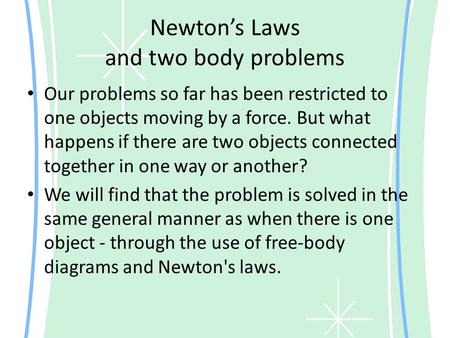 Newton's Laws and two body problems