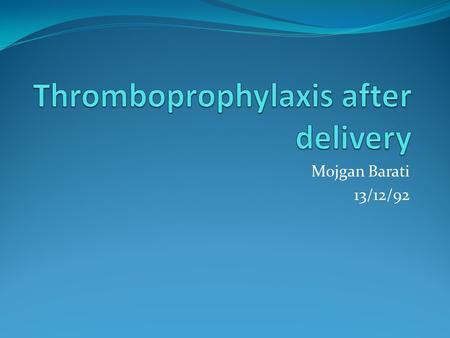 Thromboprophylaxis after delivery