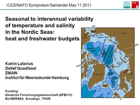1 ICES/NAFO Symposium Santander May 11 2011 Seasonal to interannual variability of temperature and salinity in the Nordic Seas: heat and freshwater budgets.