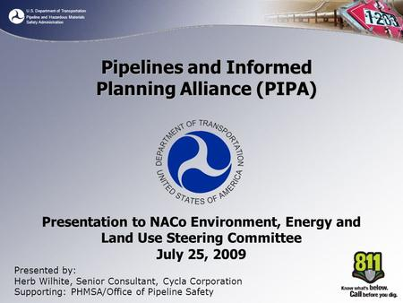 U.S. Department of Transportation Pipeline and Hazardous Materials Safety Administration Presentation to NACo Environment, Energy and Land Use Steering.