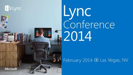 Lync 2014 4/11/2017 © 2014 Microsoft Corporation. All rights reserved. Microsoft, Windows, and other product names are or may be registered trademarks.