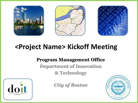 Program Management Office Department of Innovation & Technology City of Boston Kickoff Meeting.