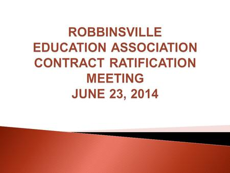 AGREEMENT BETWEEN The Robbinsville Board of Education and The Robbinsville Education Association 2014-2017.