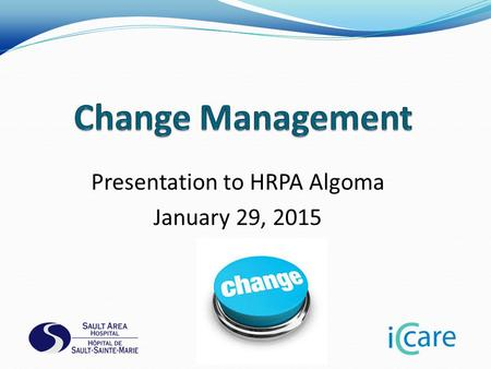 Presentation to HRPA Algoma January 29, 2015. My favourite saying… Fail to plan, Plan to Fail. 2.