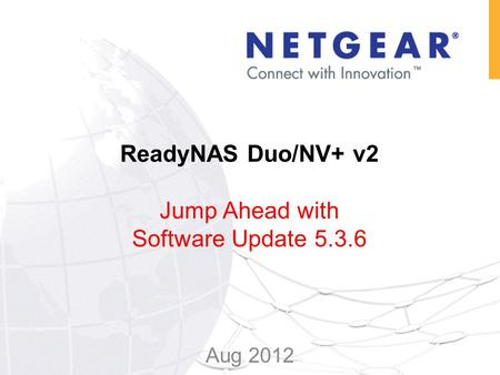 ReadyNAS Duo/NV+ v2 Jump Ahead with Software Update 5.3.6 Aug 2012.