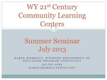 WY 21st Century Community Learning Centers Summer Seminar July 2013