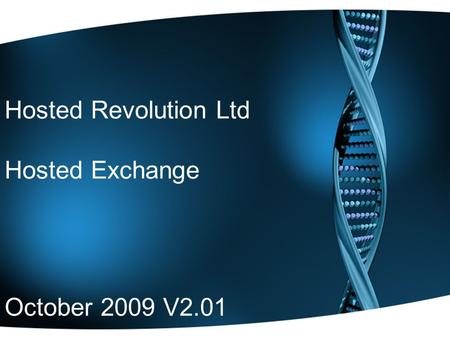 Hosted Revolution Ltd Hosted Exchange October 2009 V2.01.