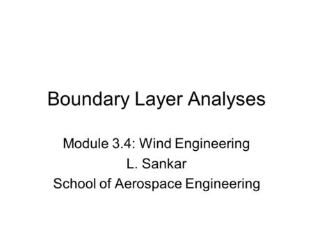 Boundary Layer Analyses