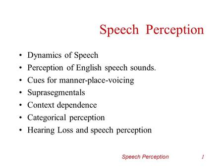 Speech Perception Dynamics of Speech