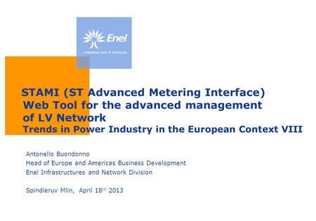 STAMI (ST Advanced Metering Interface) Web Tool for the advanced management of LV Network Trends in Power Industry in the European Context VIII Antonello.