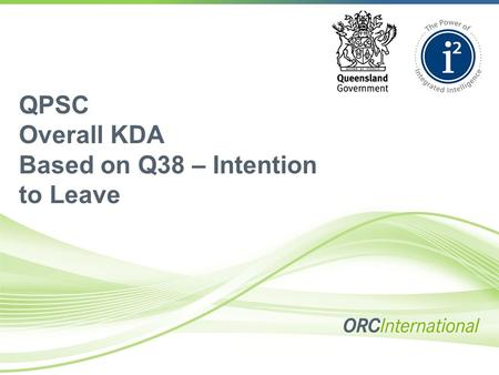 QPSC Overall KDA Based on Q38 – Intention to Leave.