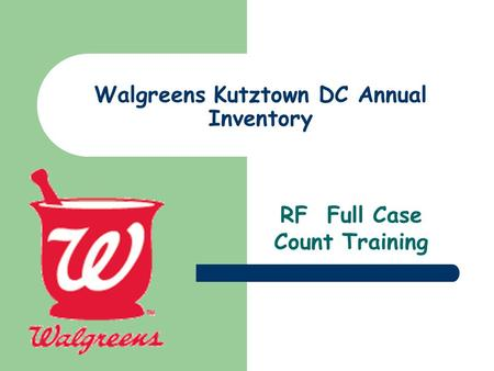 Walgreens Kutztown DC Annual Inventory RF Full Case Count Training.