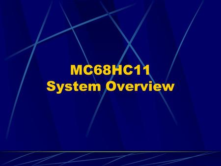 MC68HC11 System Overview. System block diagram (A8 version)