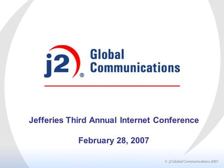 Jefferies Third Annual Internet Conference February 28, 2007.