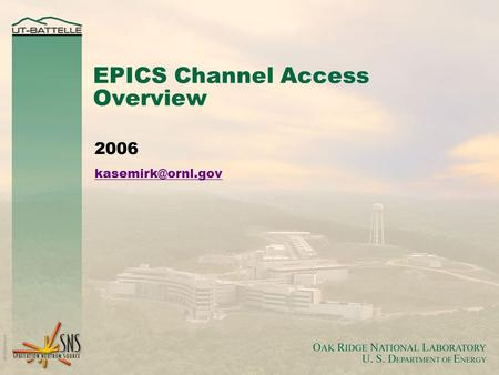 EPICS Channel Access Overview 2006