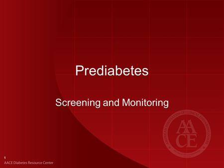 1 Prediabetes Screening and Monitoring. 2 Prediabetes Epidemiologic evidence suggests that the complications of T2DM begin early in the progression from.