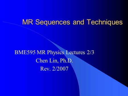 MR Sequences and Techniques