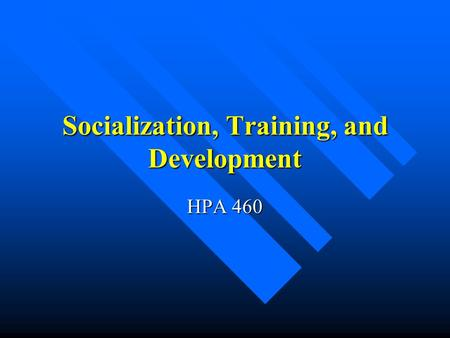 Socialization, Training, and Development