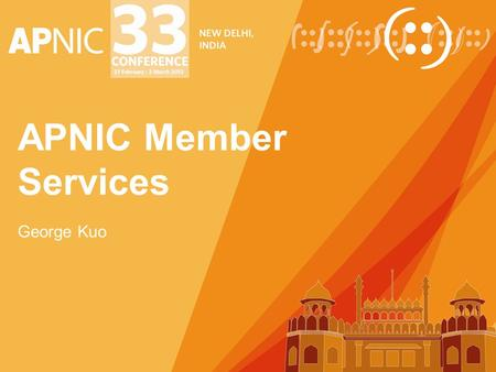 APNIC Member Services George Kuo. MyAPNIC 2 What is MyAPNIC A secure Member services website Internet resources management, for example: –Whois updates.