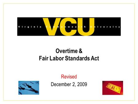 Overtime & Fair Labor Standards Act Revised December 2, 2009.