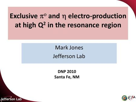 Exclusive   and  electro-production at high Q 2 in the resonance region Mark Jones Jefferson Lab TexPoint fonts used in EMF. Read the TexPoint manual.