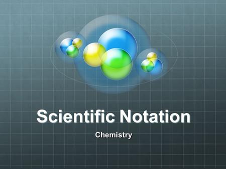 Scientific Notation Chemistry.