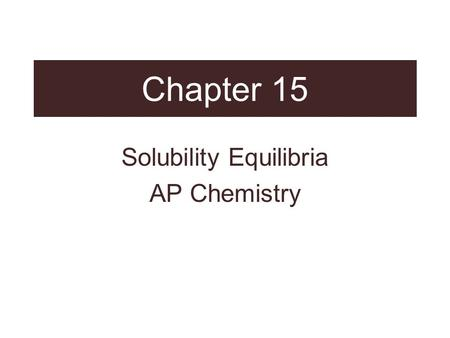 Solubility Equilibria AP Chemistry